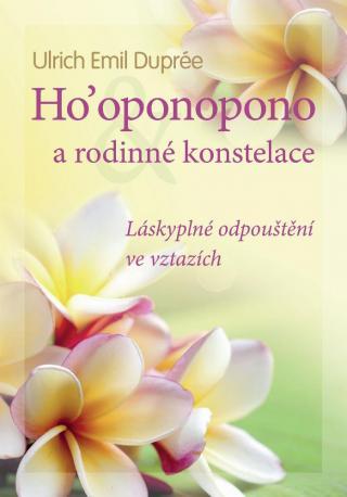 Ho'oponopono a rodinné konstelace - Duprée Ulrich Emil [E-kniha]